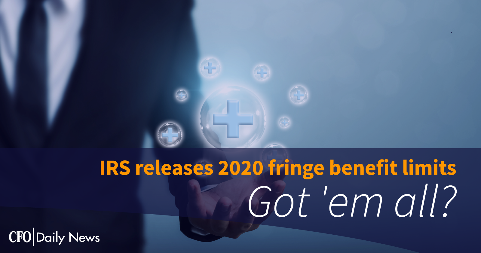 IRS releases 2020 fringe benefit limits