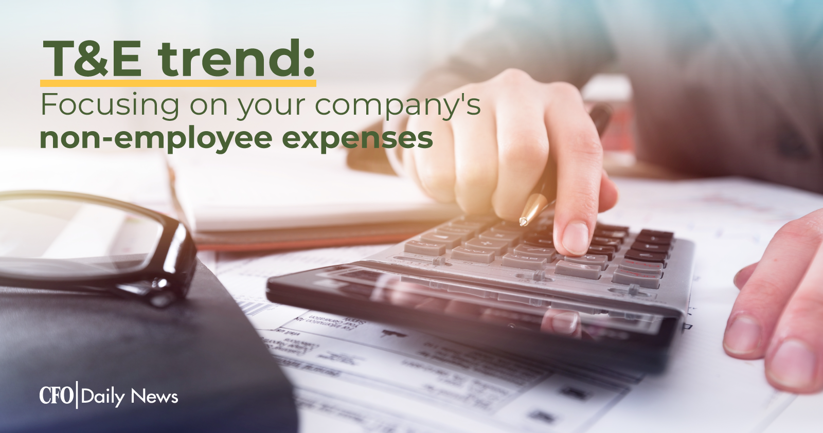 T and E trend: Focusing on your company's non-employee expenses