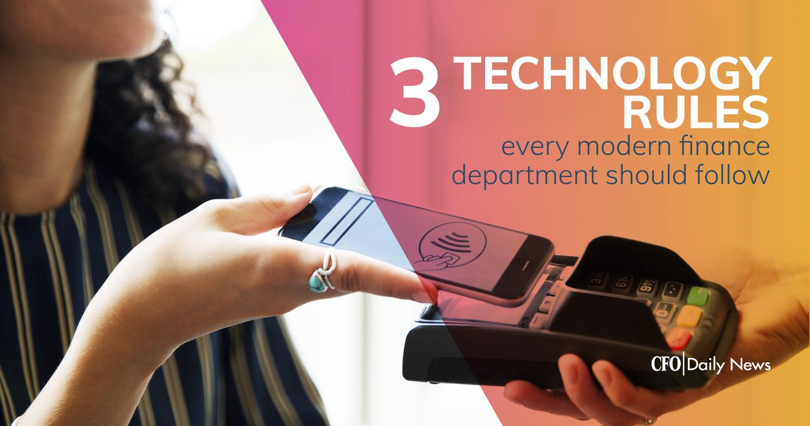 3 technology rules every modern finance department should follow