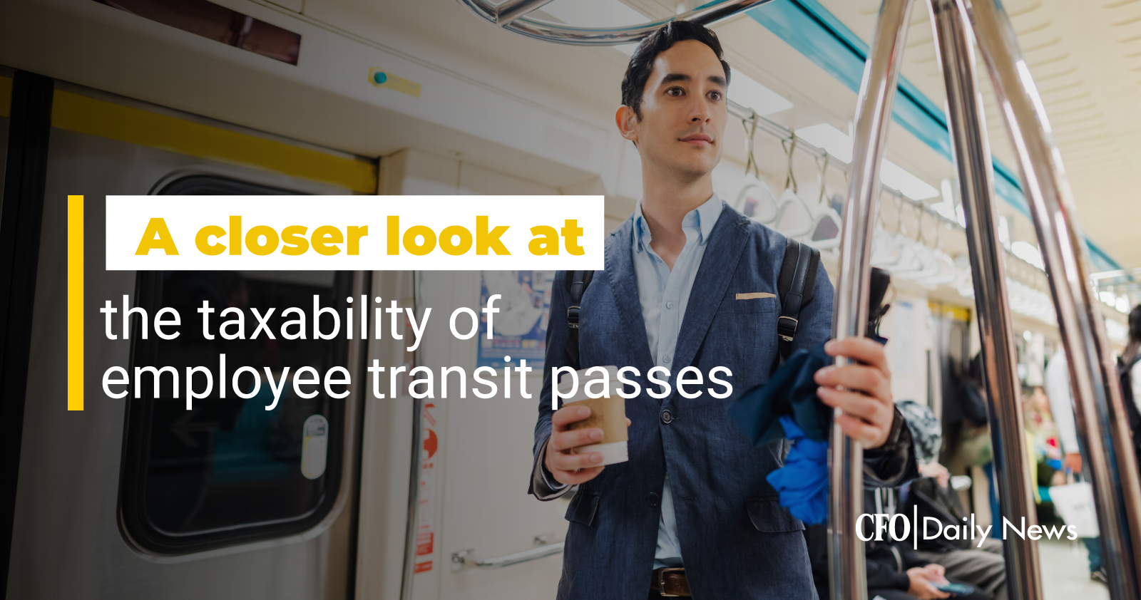 A closer look at taxability of employee transit passes
