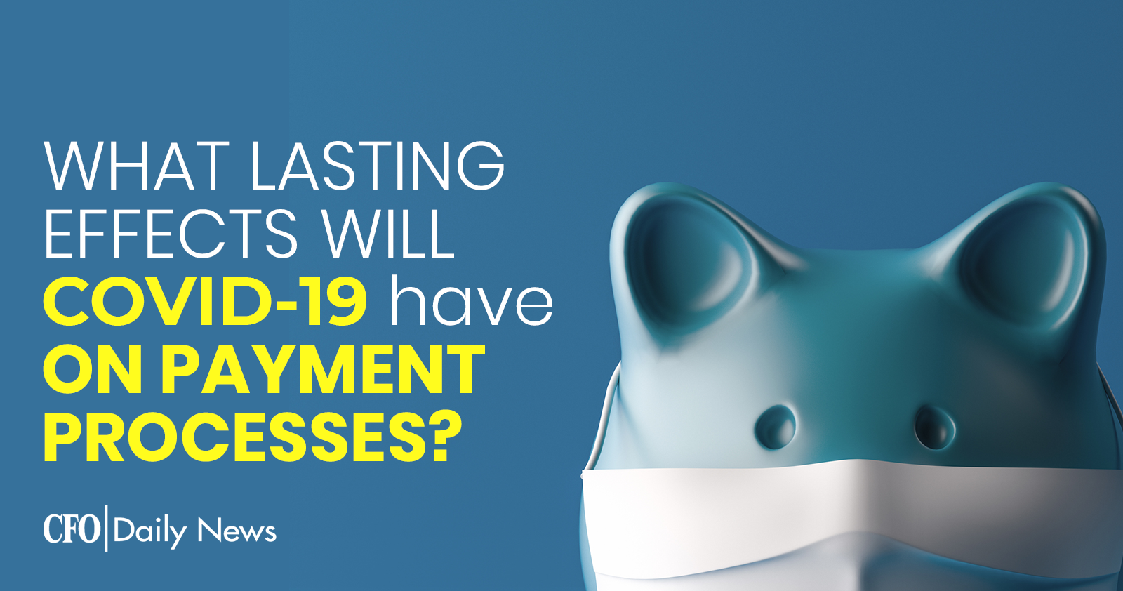 what lasting effects will COVID-19 have on payment processes