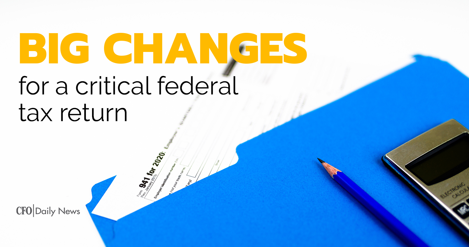 big changes for a critical federal tax return