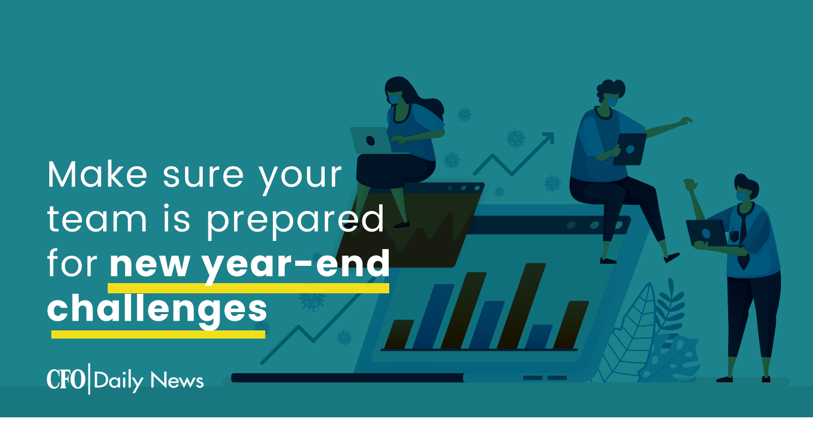 make sure your team is prepared for new year end challenges