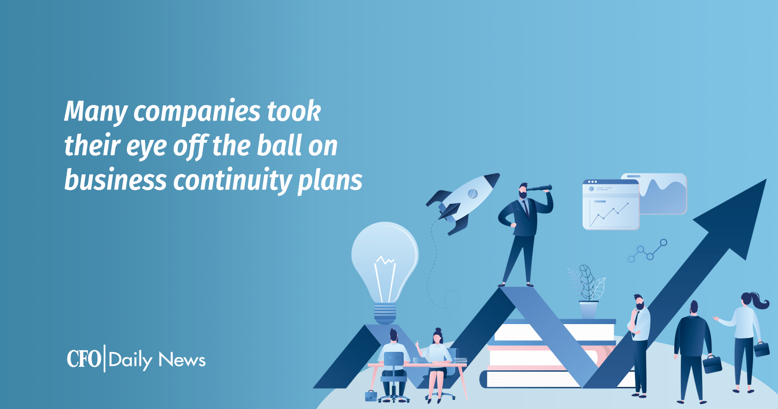 many companies took their eye off the ball on business continuity plans
