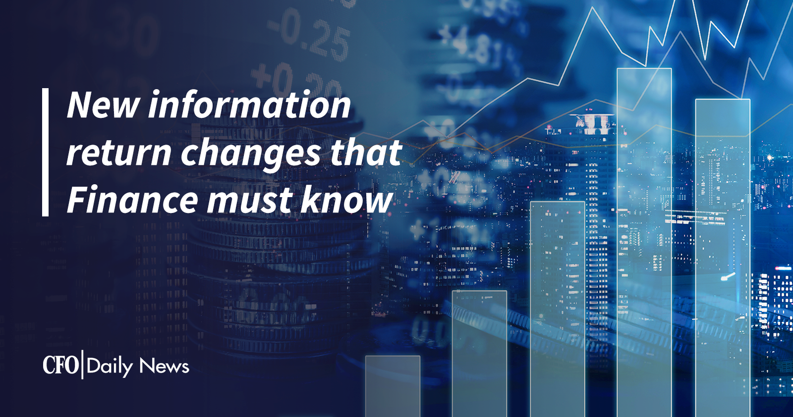 new information return changes that finance must know