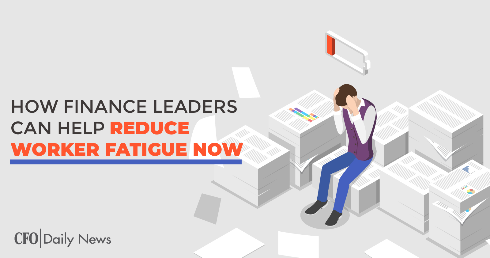 how finance leaders can help reduce worker fatigue now