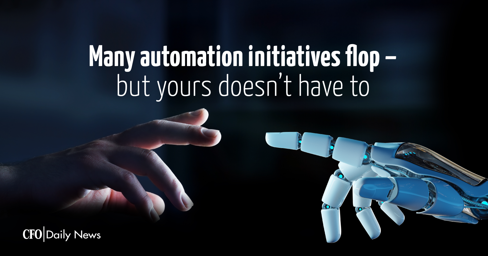 many automation initiatives flop but yours does not have to