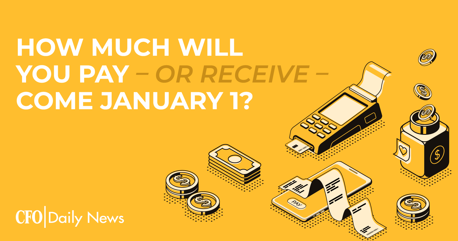 how much will you pay or receive come january 1