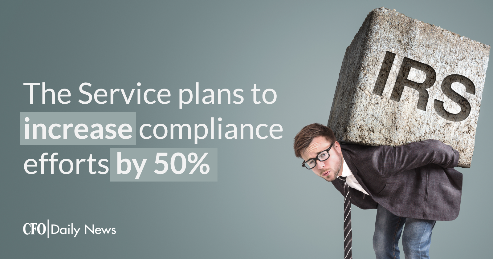 The Service Plans To Increase Compliance Efforts By 50%