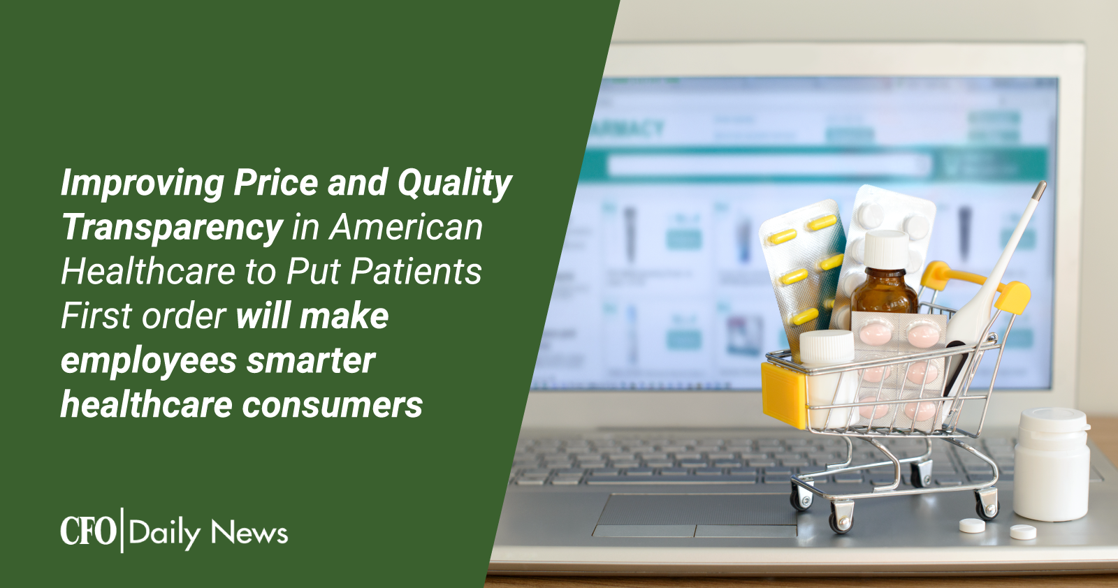 Improving Price and Quality Transparency in American Healthcare to Put Patients First order will make employees smarter healthcare consumers