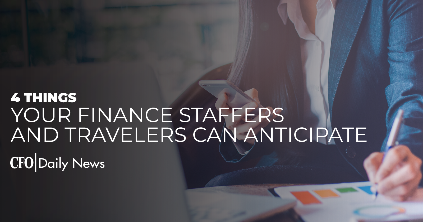 4 Things Your Finance Staffers And Travelers Can Anticipate