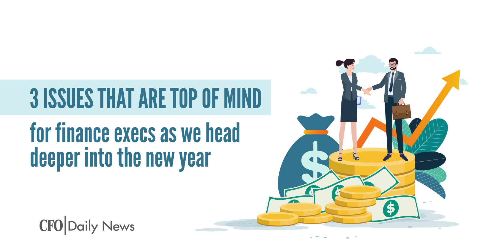 3 Issues That Are Top Of Mind For Finance Execs As We Head Deeper Into The New Year