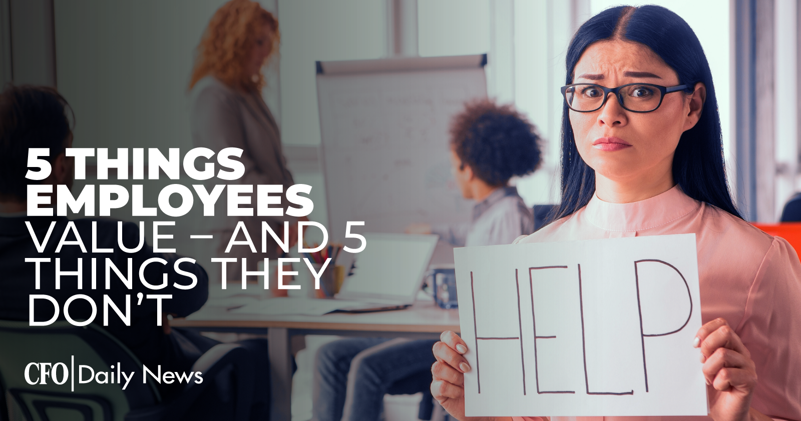 5 things employees value and 5 things they do not
