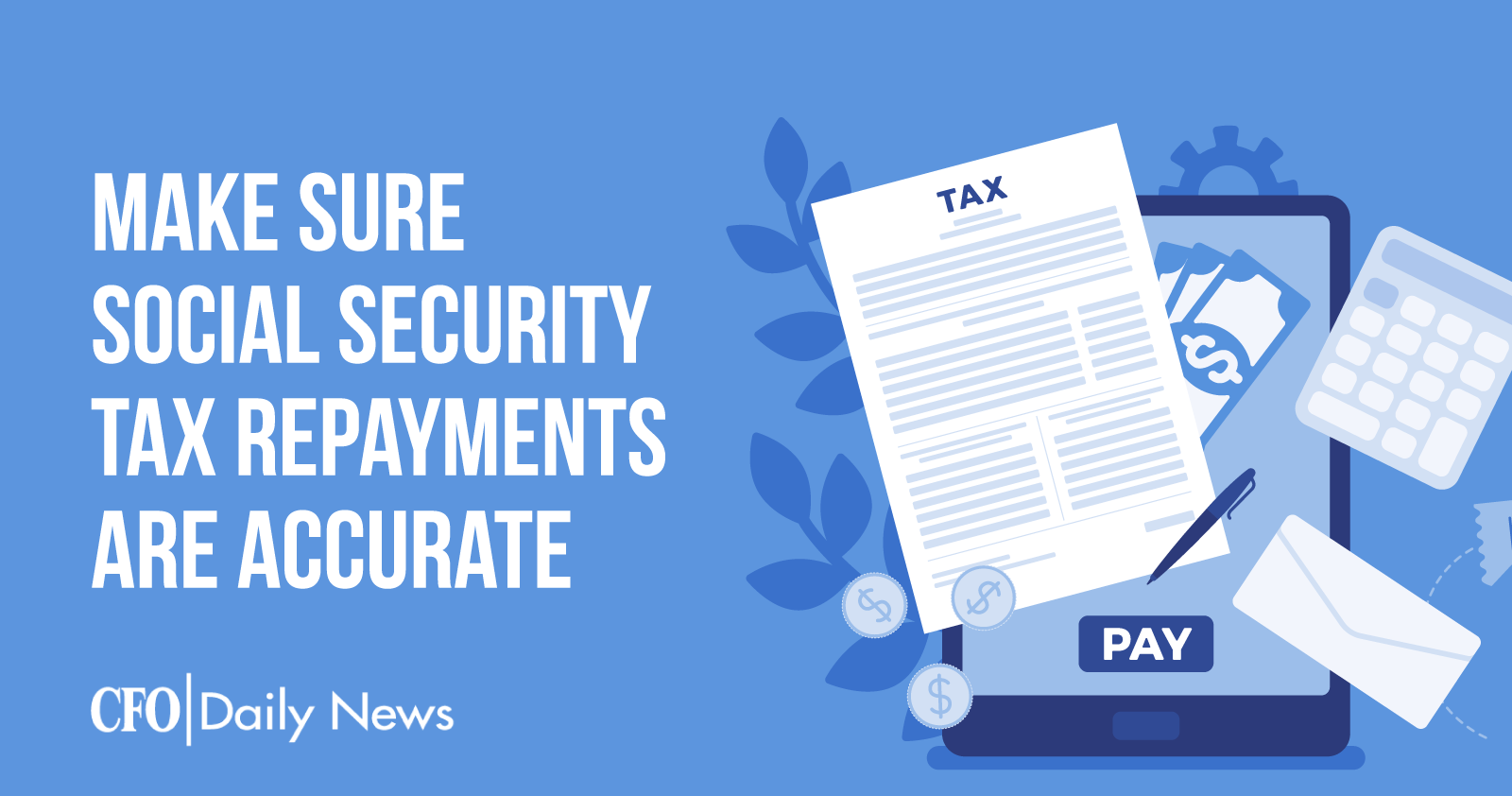Make Sure Social Security Tax Repayments Are Accurate