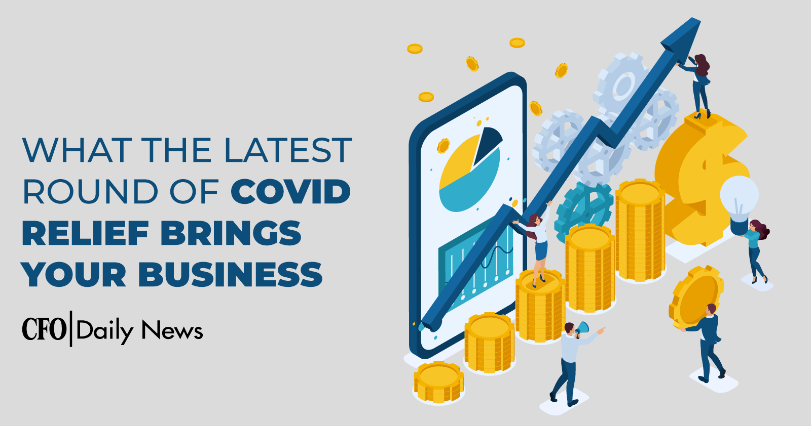 What The Latest Round Of COVID Relief Brings Your Business