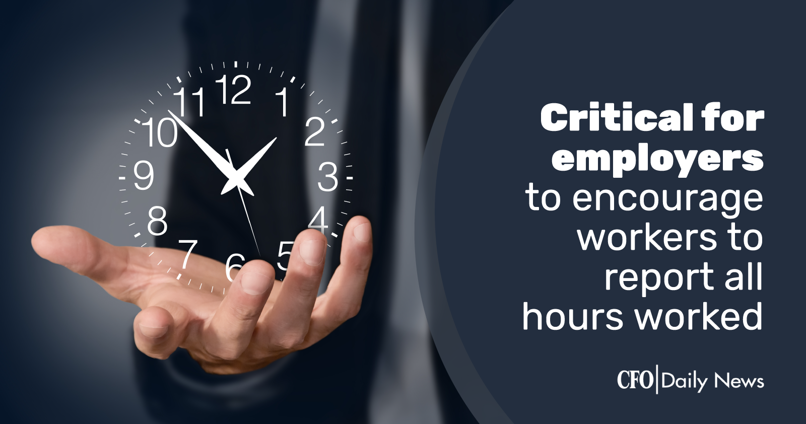 critical for employers to encourage workers to report all hours worked