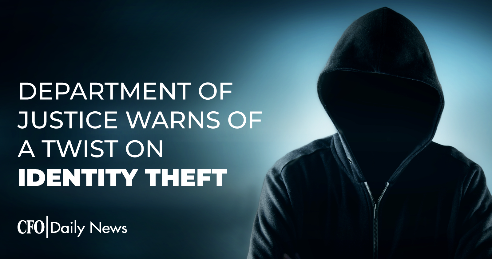 department of justice warns of a twist on identity theft
