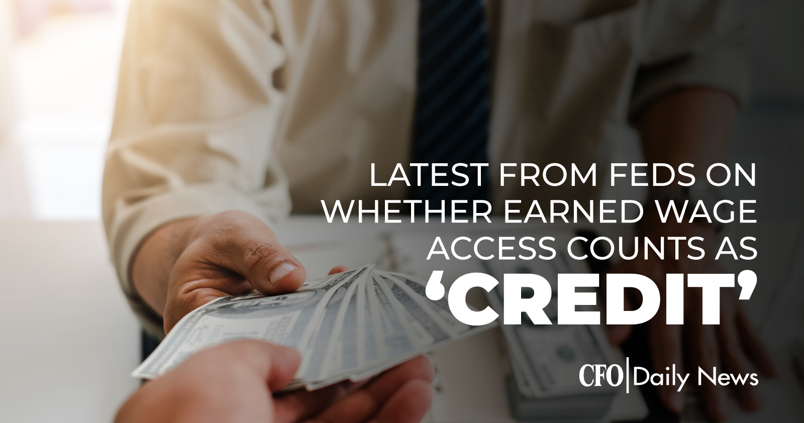 latest from feds on whether earned wage access counts as credit