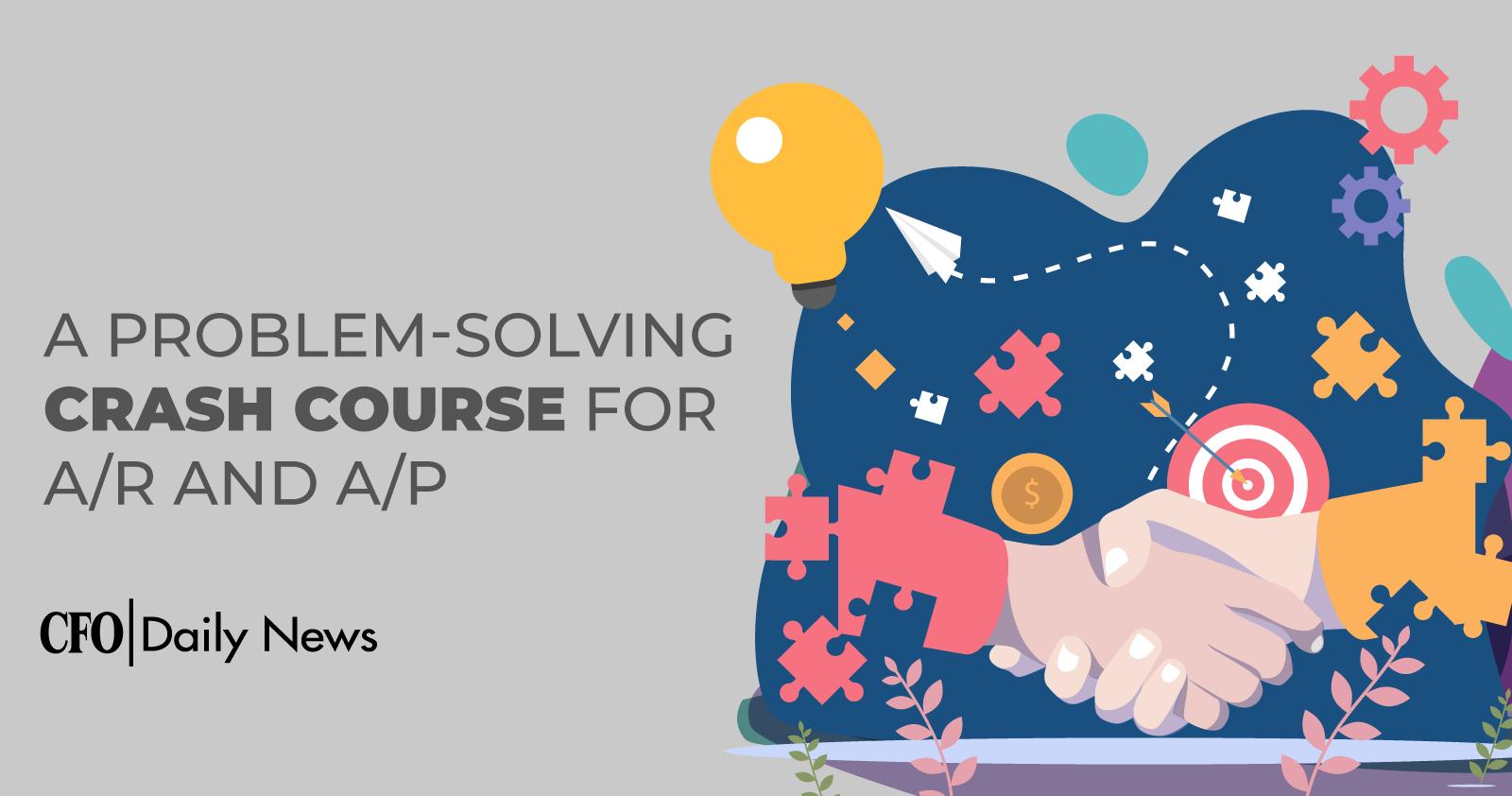 A Problem-Solving Crash Course For AR And AP