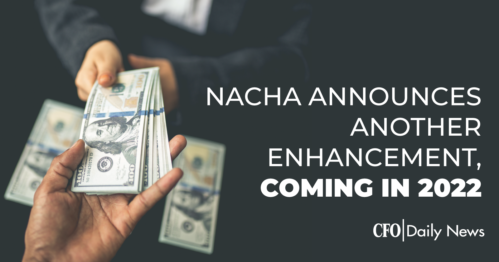 Nacha Announces Another Enhancement Coming In 2022