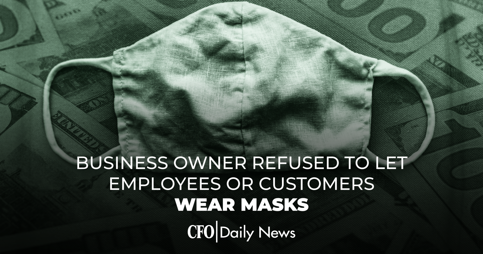 business owner refused to let employees or customers wear masks