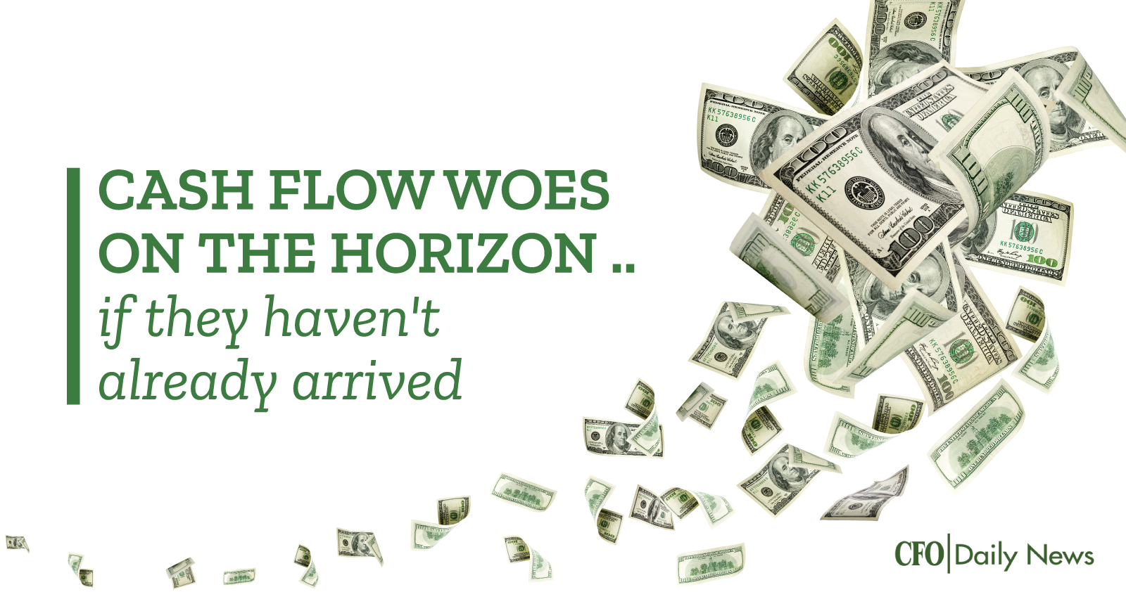 cash flow woes on the horizon if they have not already arrived