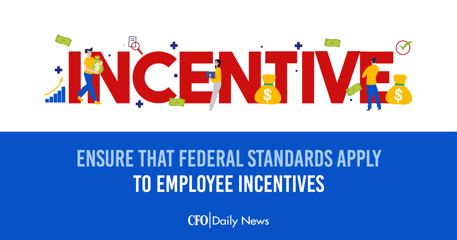 ensure that federal standards apply to employee incentives