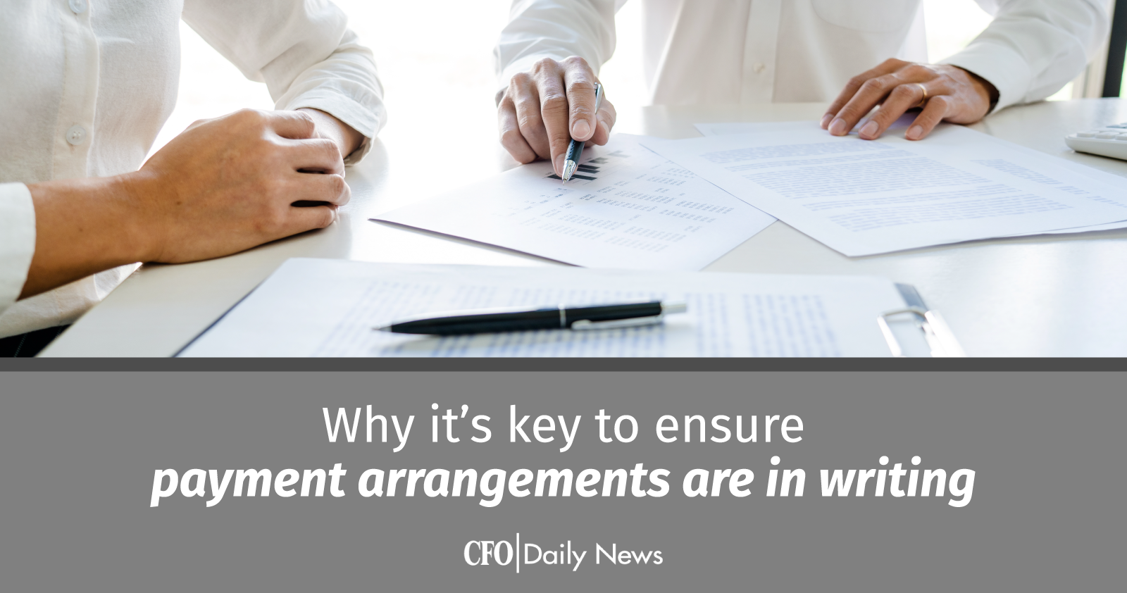 why it is key to ensure payment arrangements are in writing