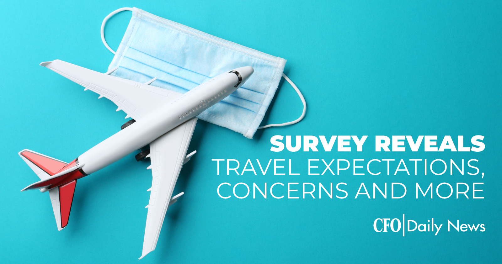 Survey Reveals Travel Expectations Concerns And More