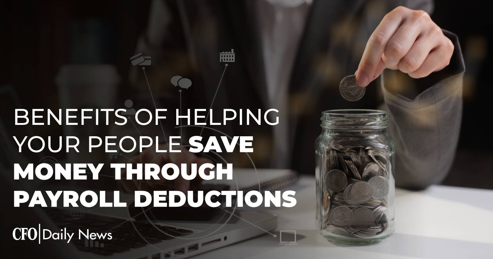 benefits of helping your people save money through payroll deductions