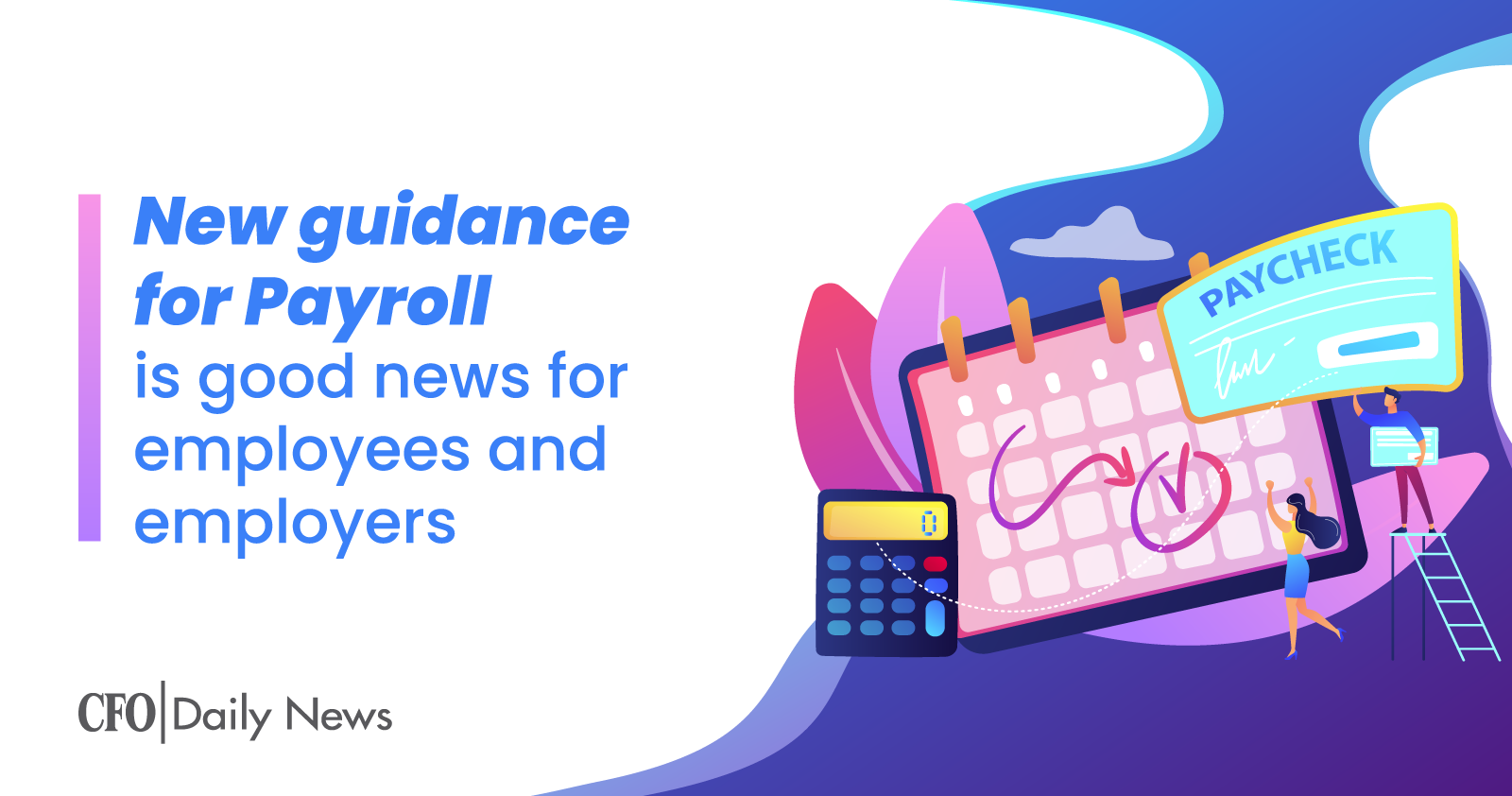 new guidance for payroll is good news for employees and employers