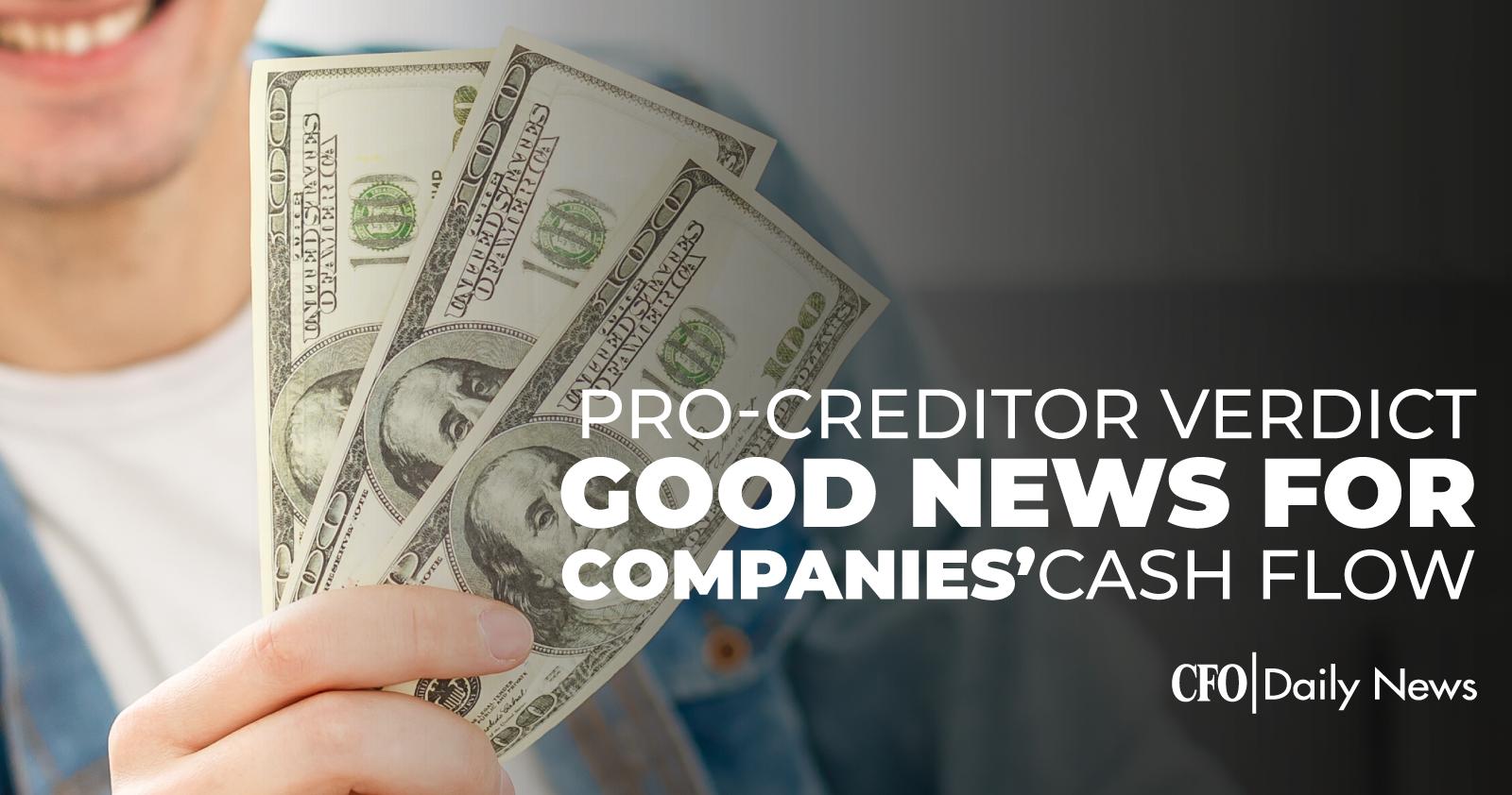 pro-creditor verdict good news for companies cash flow