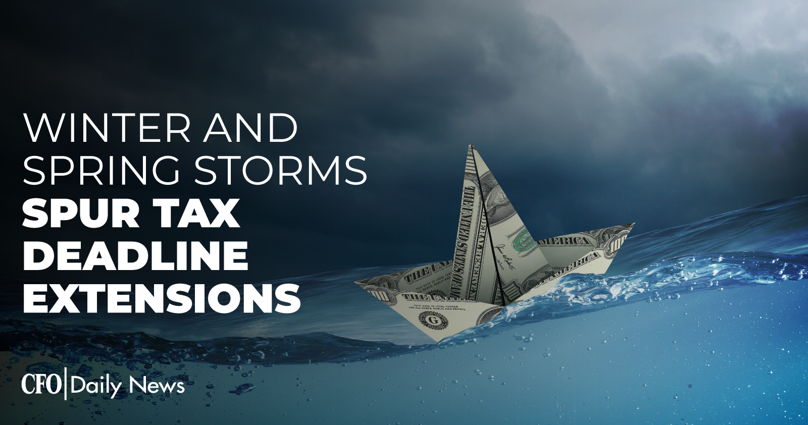 winter and spring storms spur tax deadline extensions