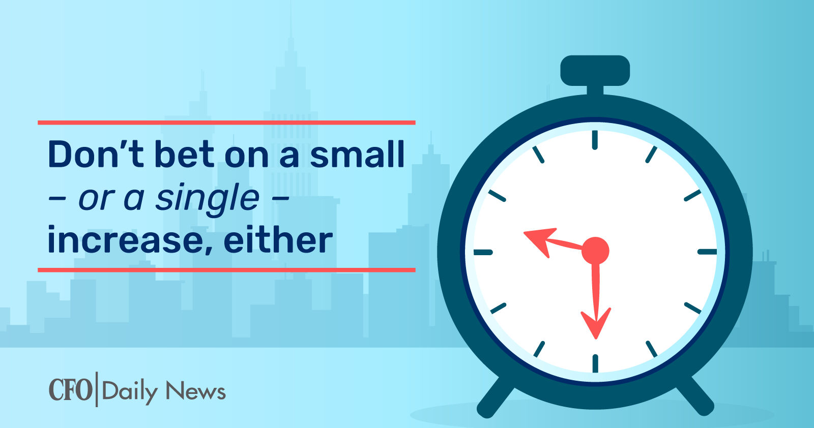 Don't Bet On A Small – Or A Single – Increase Either