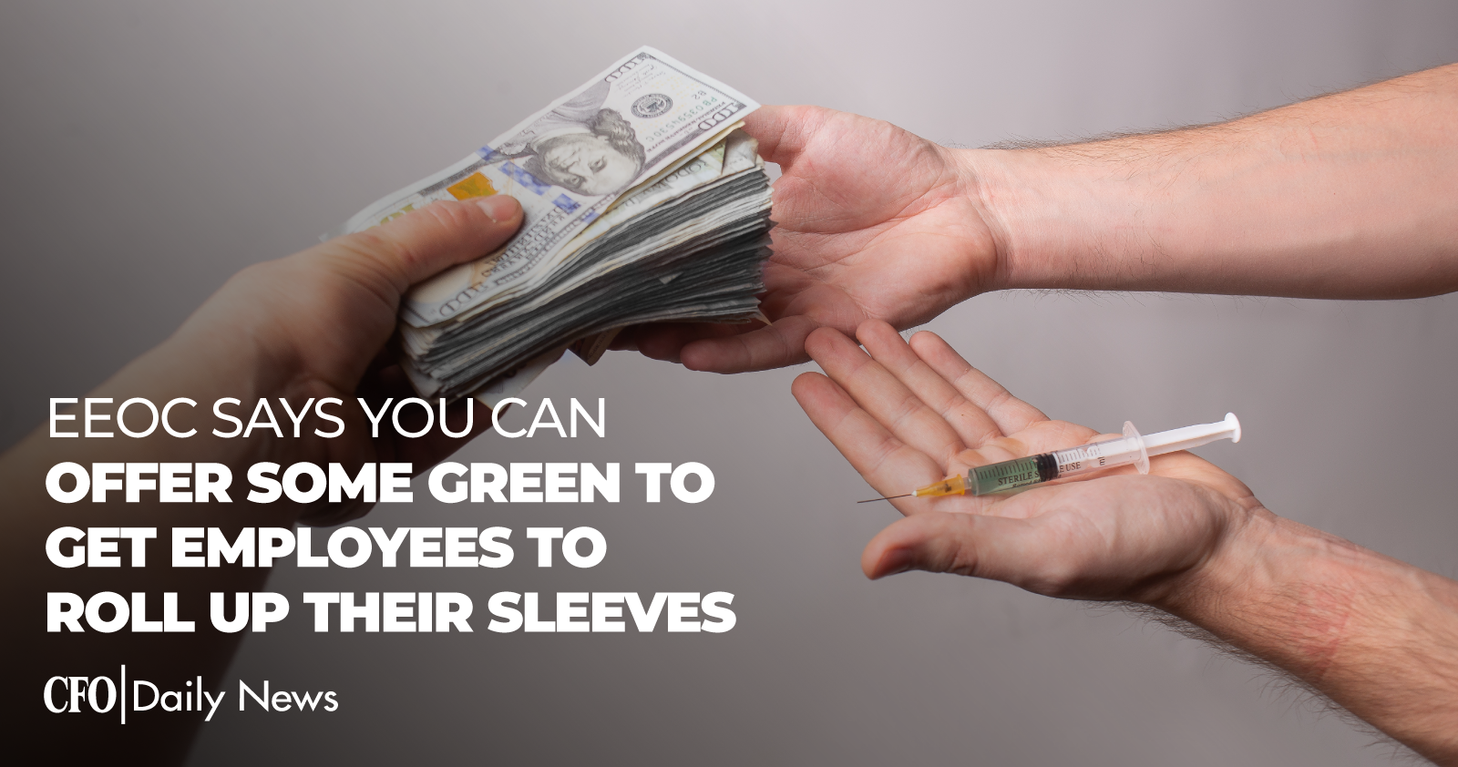 EEOC Says You Can Offer Some Green To Get Employees To Roll Up Their Sleeves