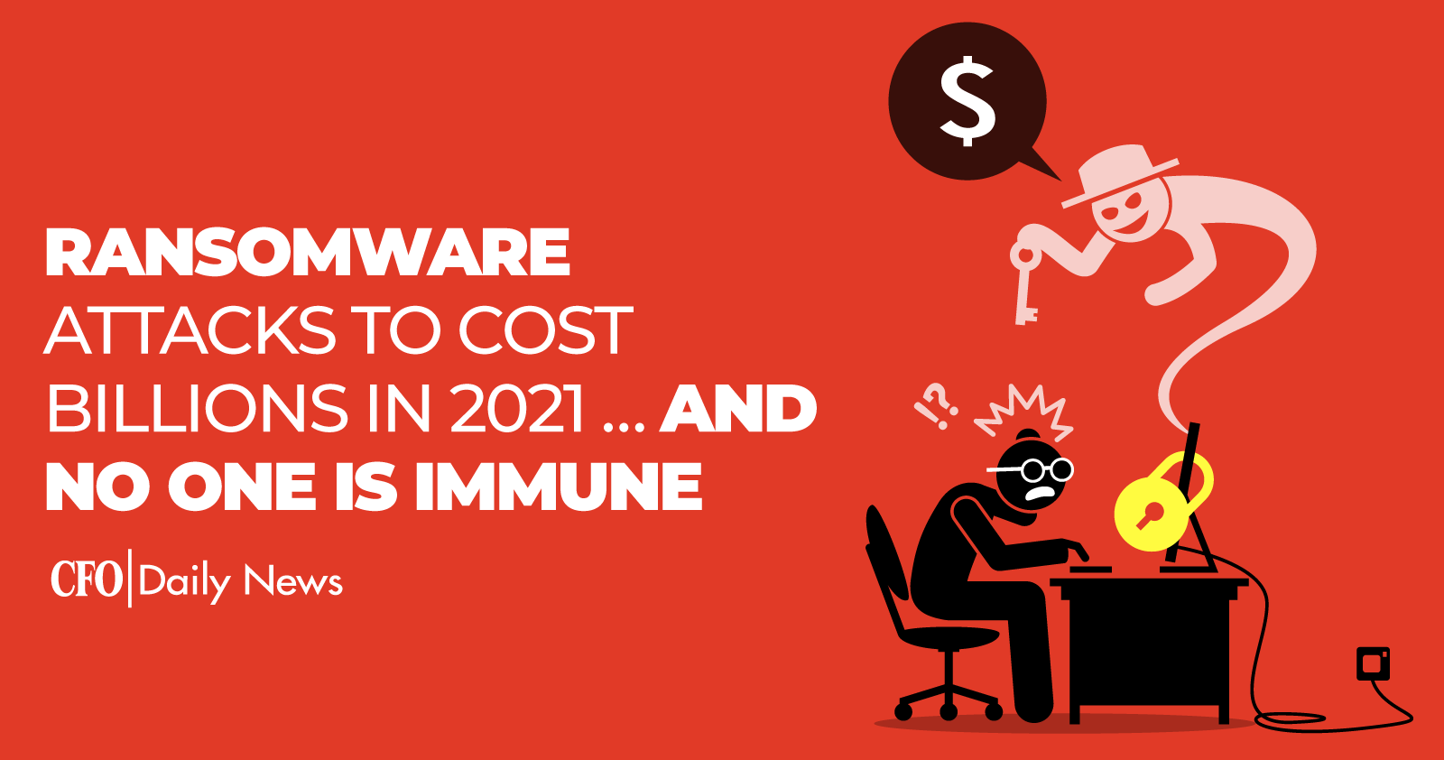 ransomware attacks to cost billions in 2021