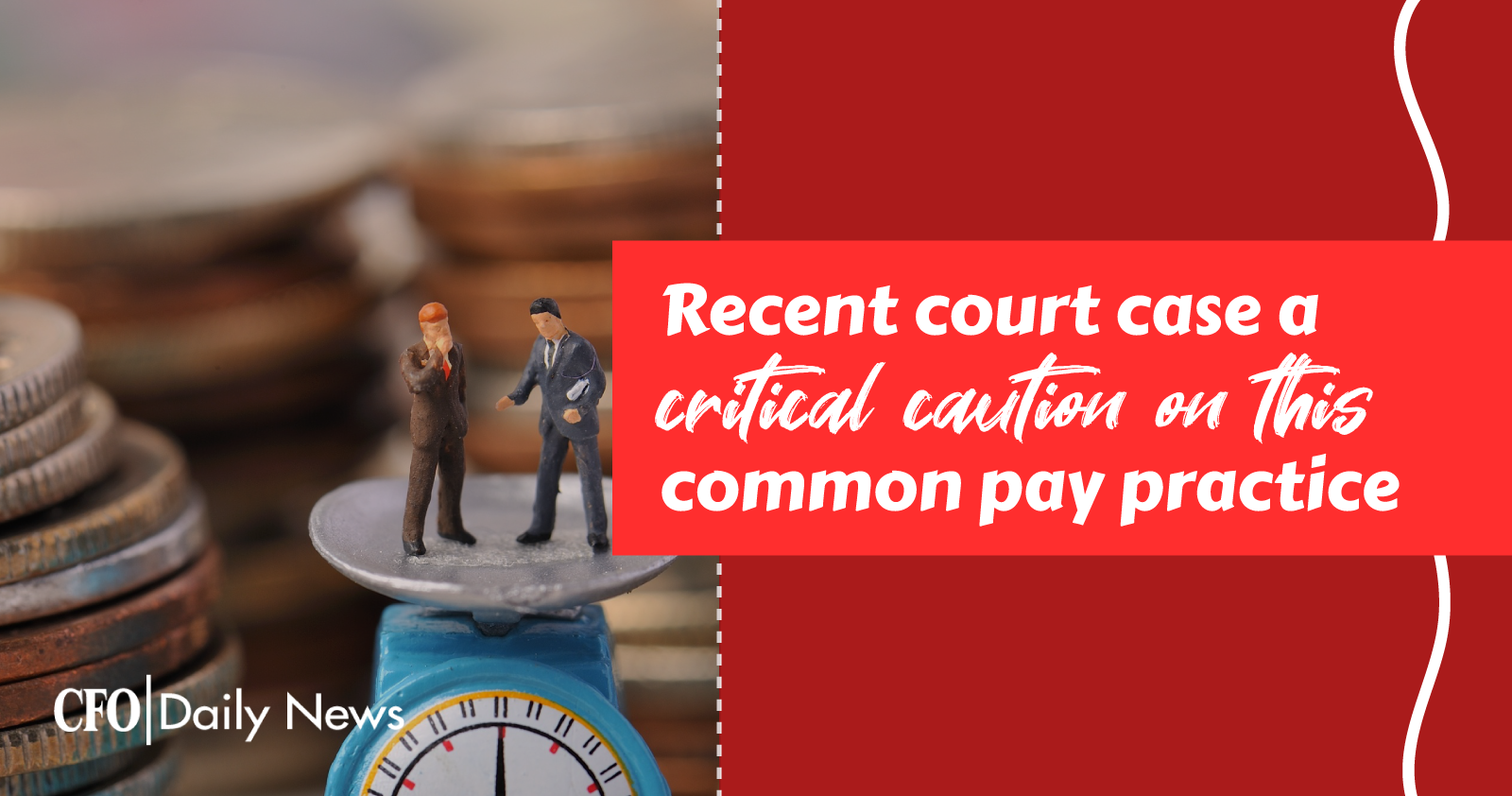 recent court case a critical caution on this common pay practice