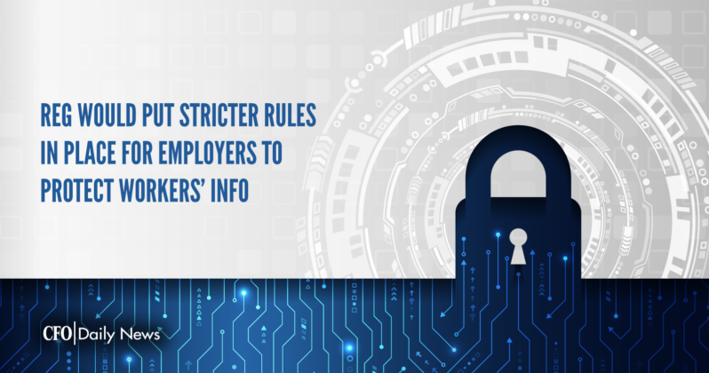 reg would put stricter rules in place for employers to protect workers info