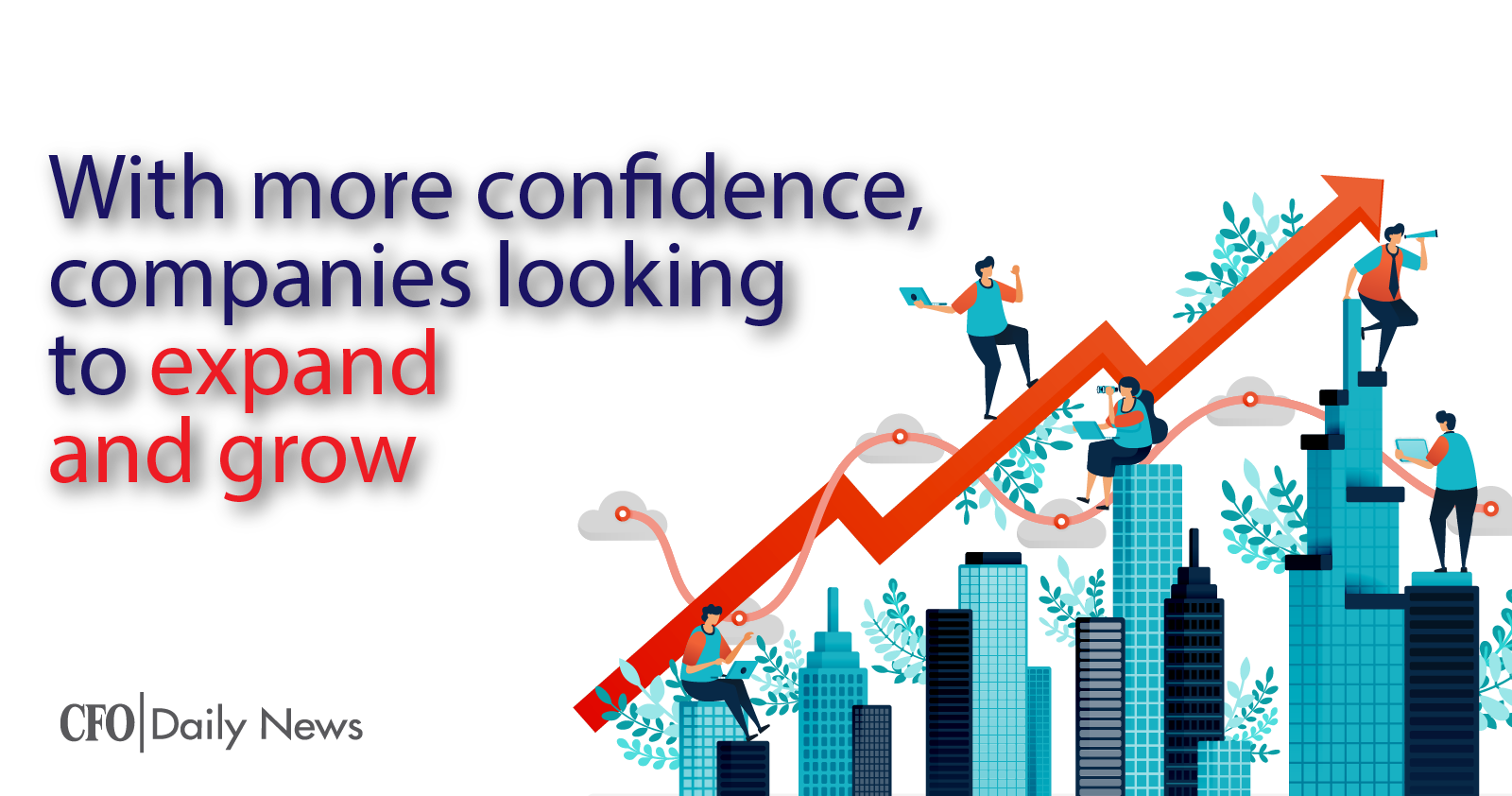 with more confidence companies looking to expand and grow