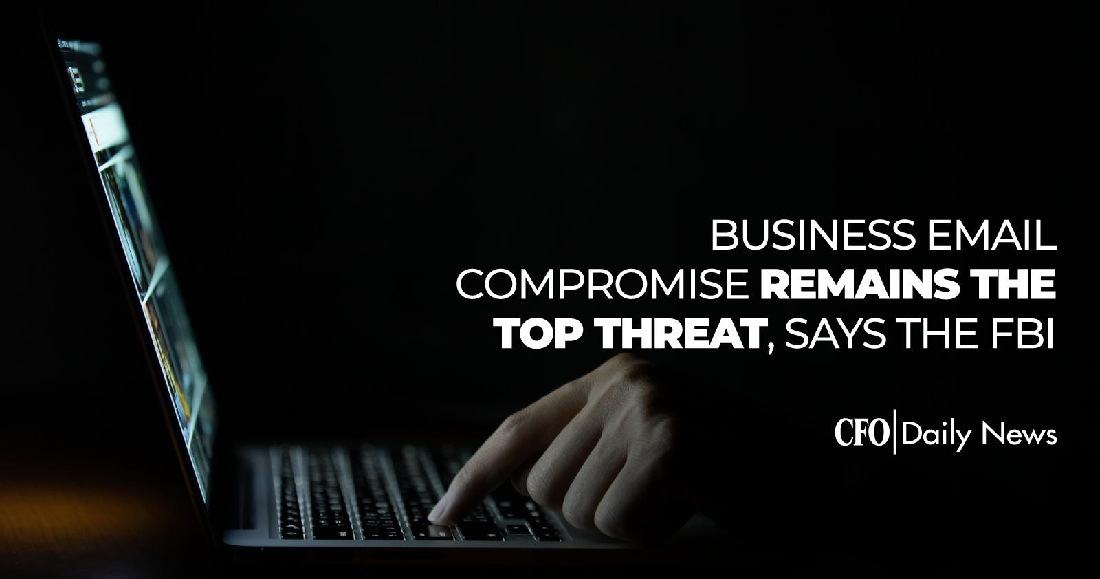 Business Email Compromise Remains The Top Threat Says The FBI