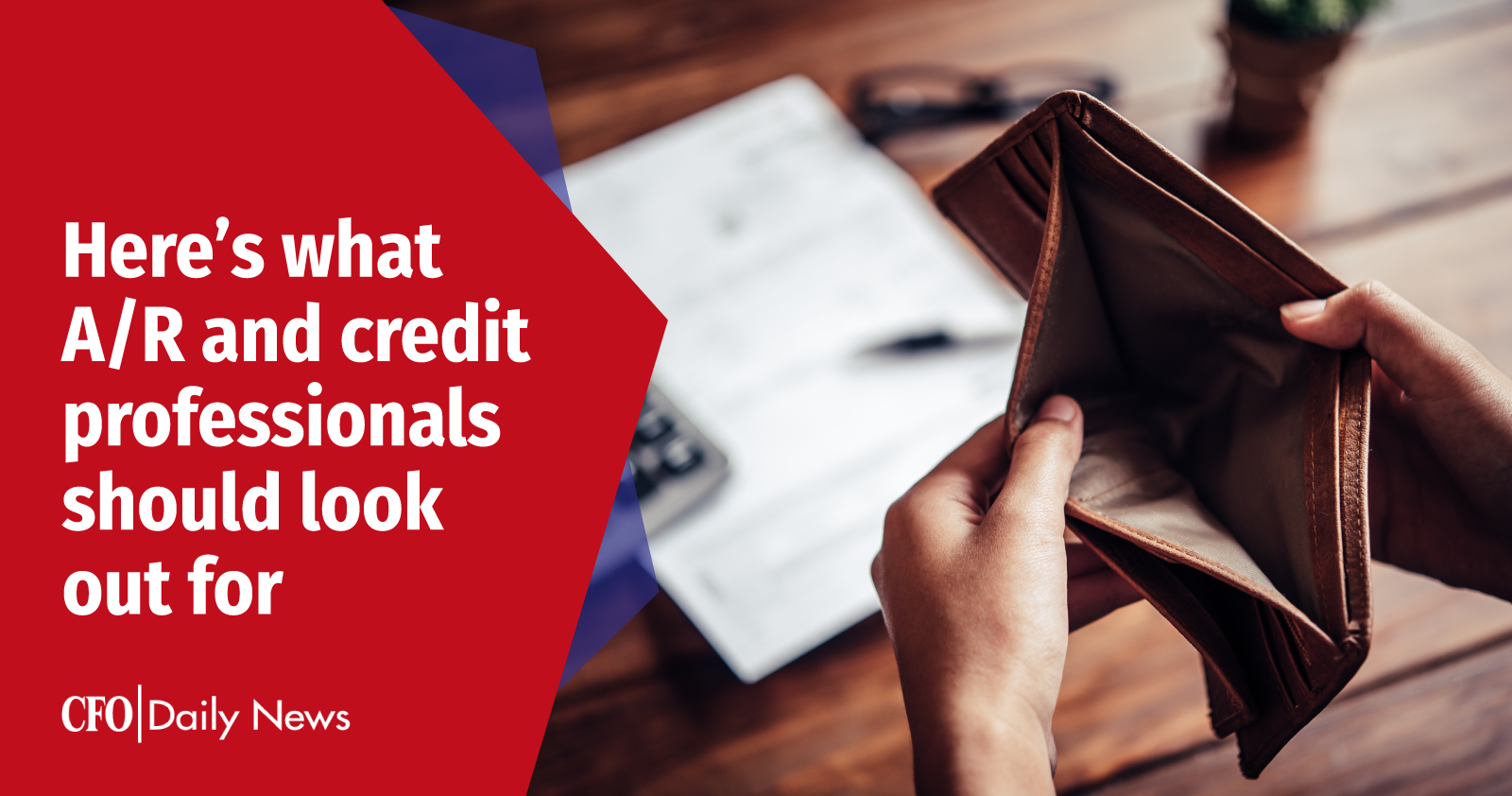 Here's What A/R And Credit Professionals Should Look Out For