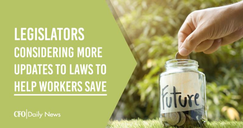 legislators considering more updates to laws to help workers save