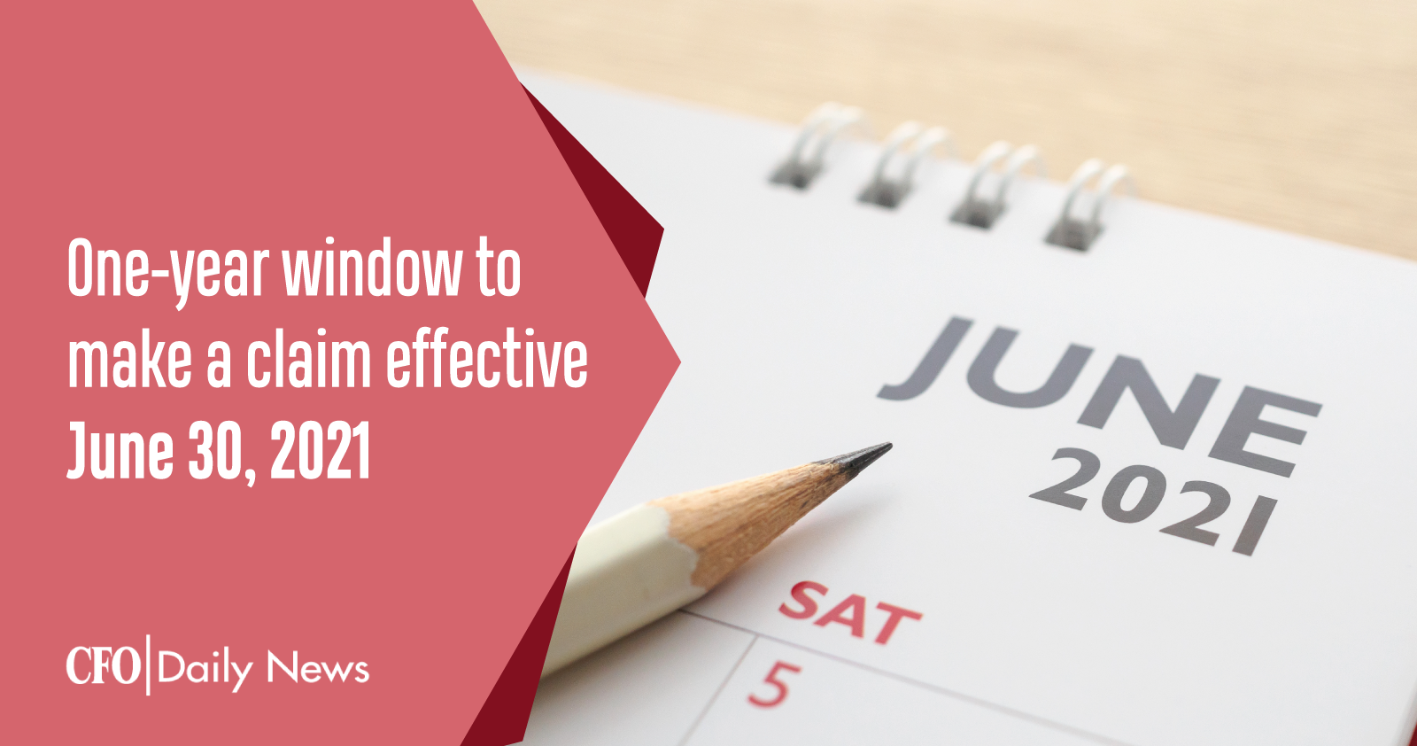 one year window to make a claim effective june 30 2021