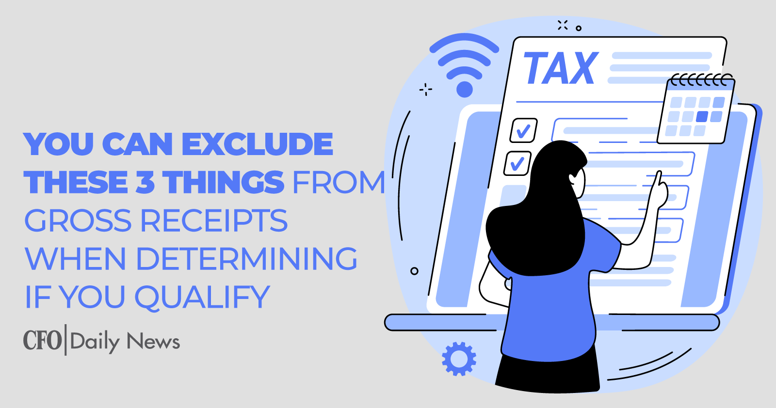 You Can Exclude These 3 Things From Gross Receipts When Determining If You Qualify