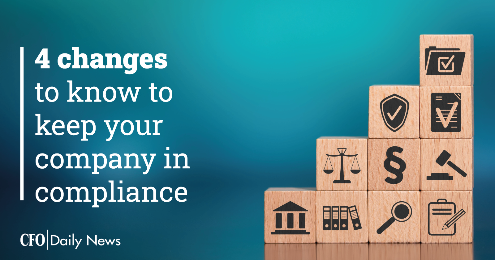 4 Changes To Know To Keep Your Company In Compliance