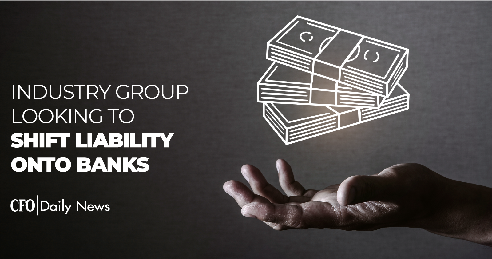 industry group looking to shift liability onto banks