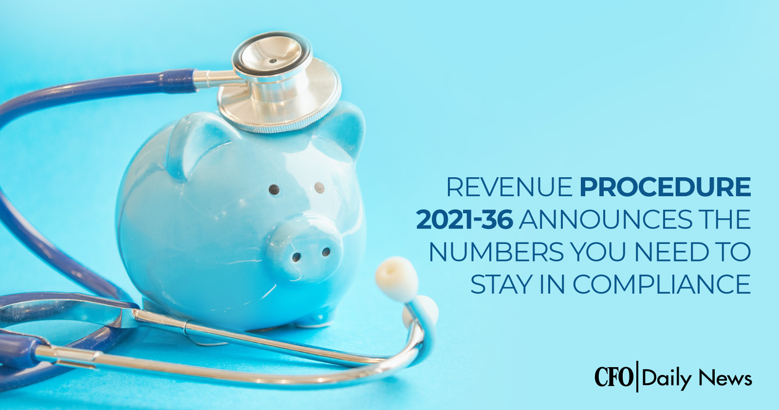 revenue procedure 2021-36announces the numbers you need to stay in compliance